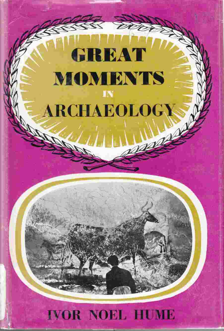 Image for Great Moments in Archaeology