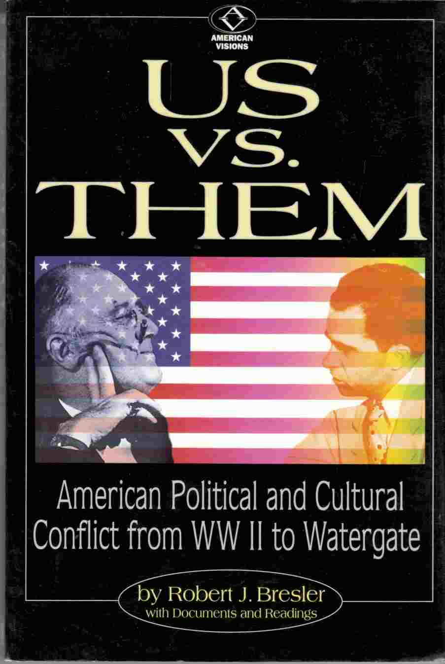 Image for Us Vs. Them: American Political and Cultural Conflict from WW II to Watergate