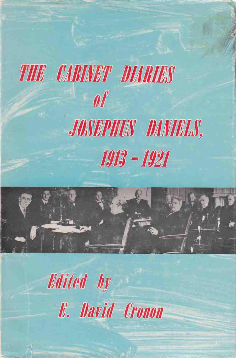 Image for The Cabinet Diaries of Josephus Daniels, 1913-1921