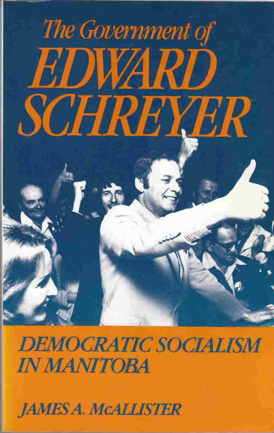 Image for The Government of Edward Schreyer: Democratic Socialism in Manitoba