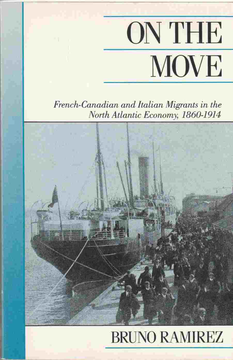 Image for On the Move: French-Canadian and Italian Migrants in the North Atlantic Economy, 1860-1914