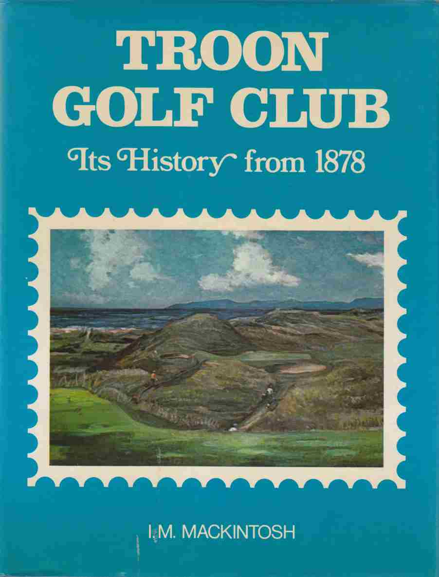 Image for Troon Golf Club: Its History from 1878