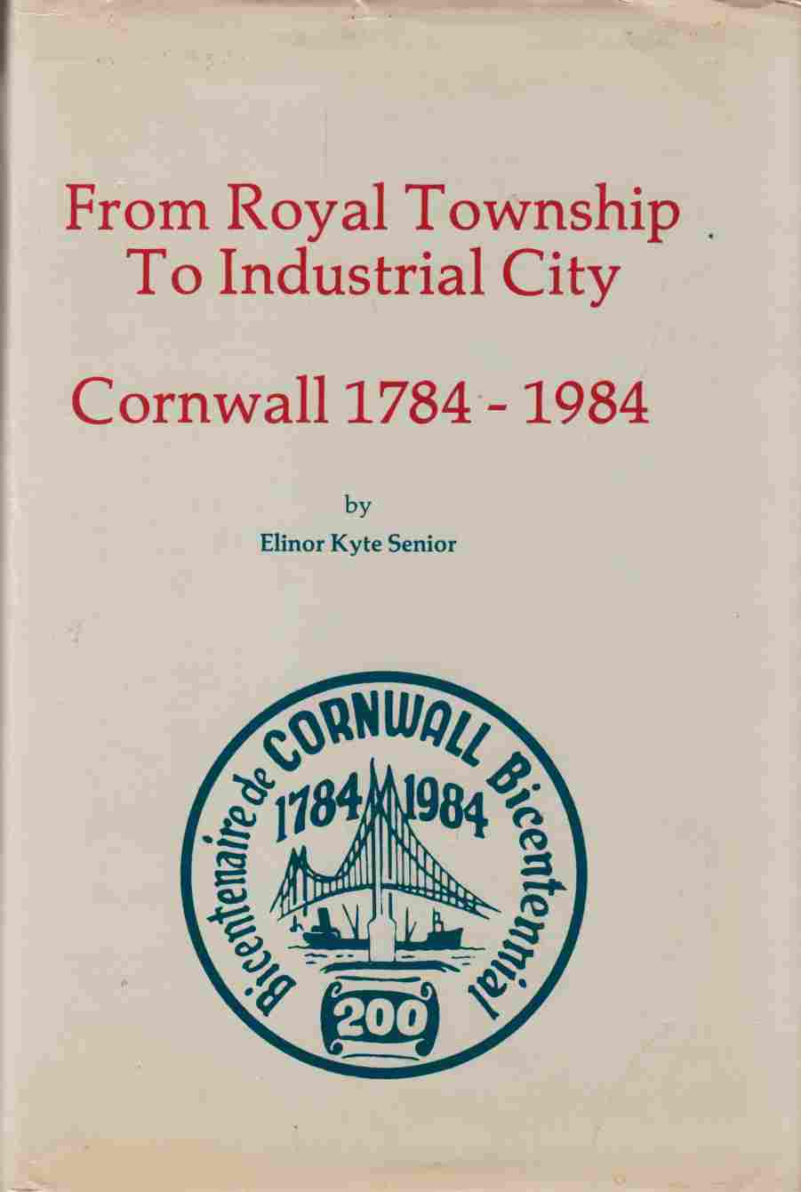 Image for From Royal Township to Industrial City Cornwall 1784-1984
