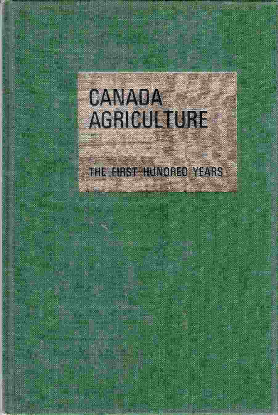 Image for Canada Agriculture: The First Hundred Years