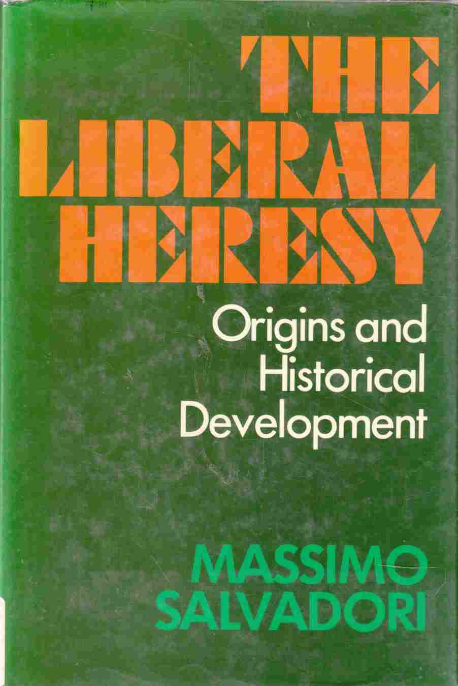 Image for The Liberal Heresy: Origins and Historical Development