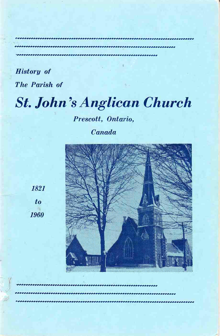 Image for History of the Parish of St. John's Anglican Church Prescott, Ontario 1821 to 1960
