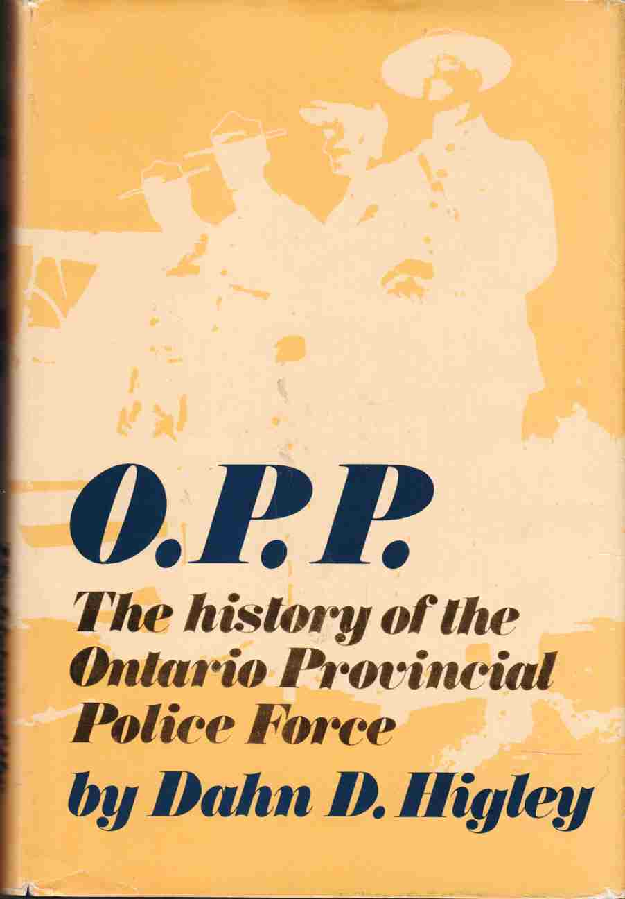 Image for O. P. P. : the History of the Ontario Provincial Police Force
