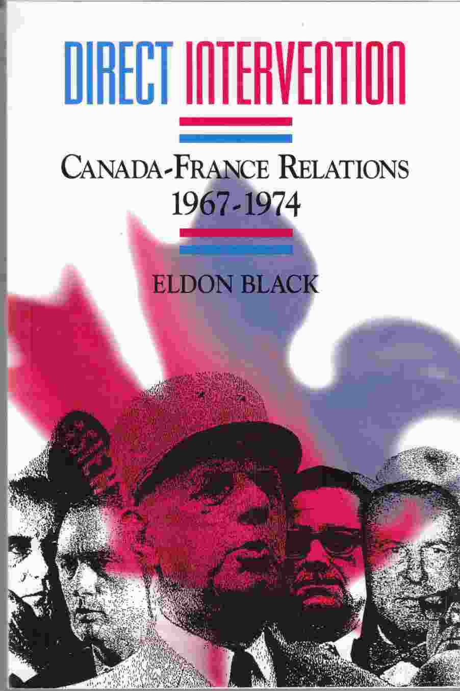 Image for Direct Intervention Canada - France Relations 1967-1974