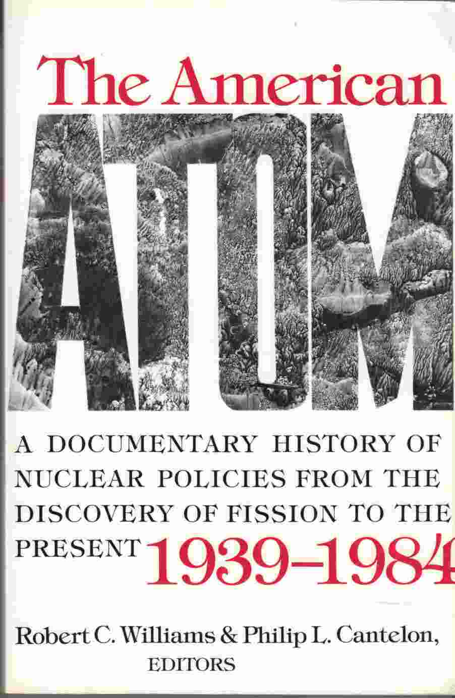 Image for The American Atom A Documentary History of Nuclear Policies from the Discovery of Fission to the Present 1939 - 1984