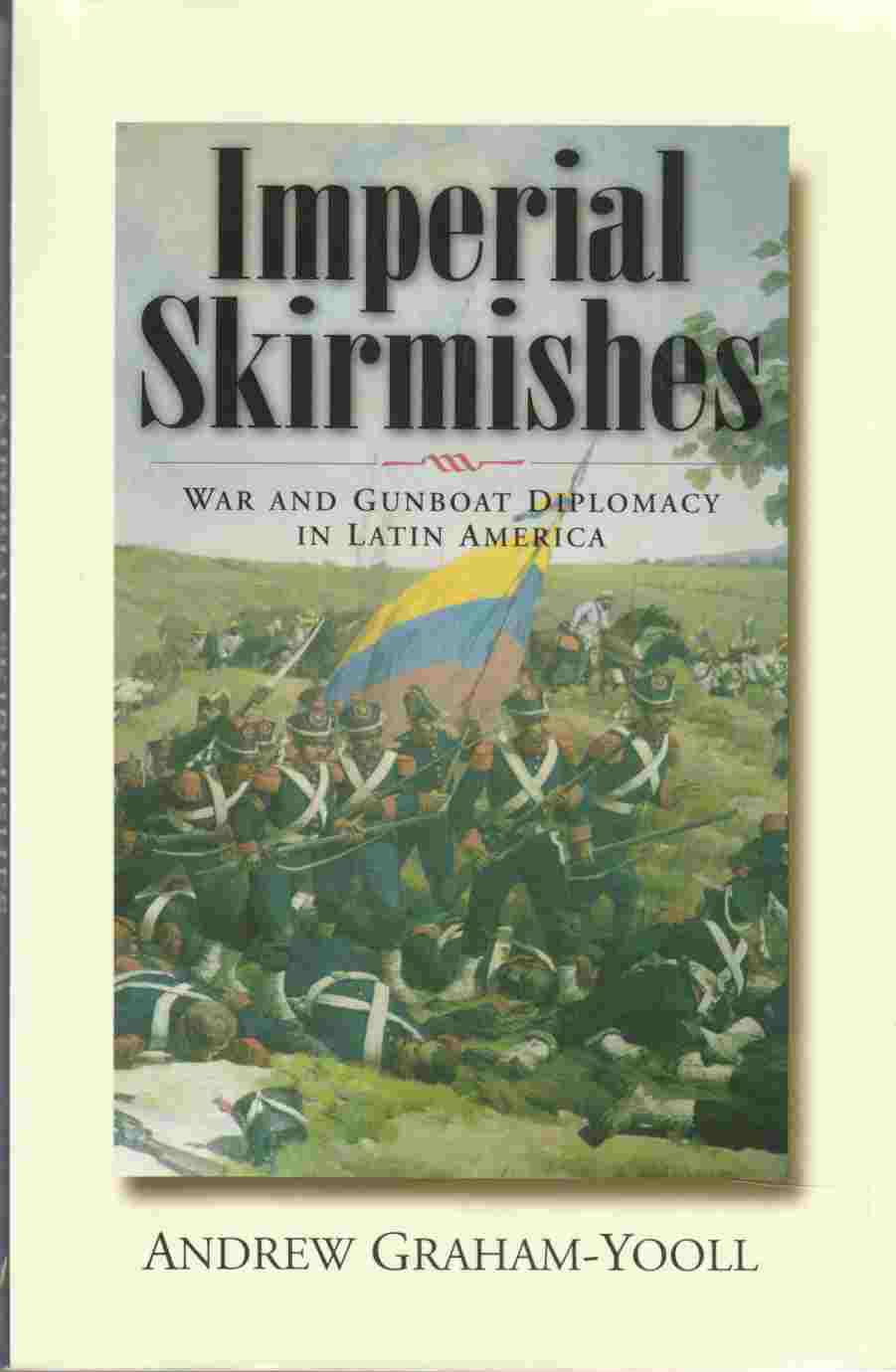 Image for Imperial Skirmishes War and Gunboat Diplomacy in Latin America