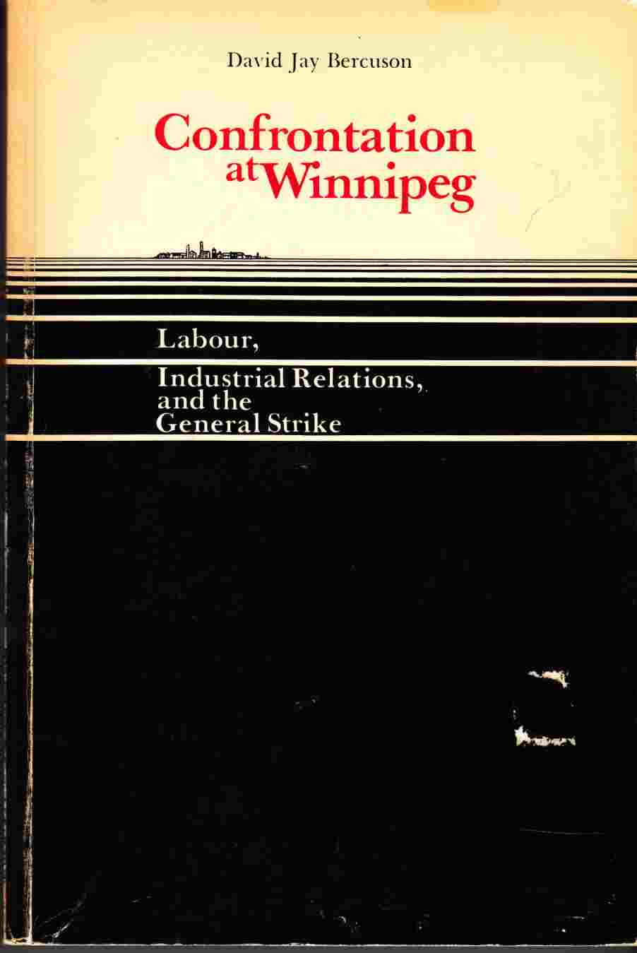 Image for Confrontation At Winnipeg Labour, Industrial Relations, and the General Strike