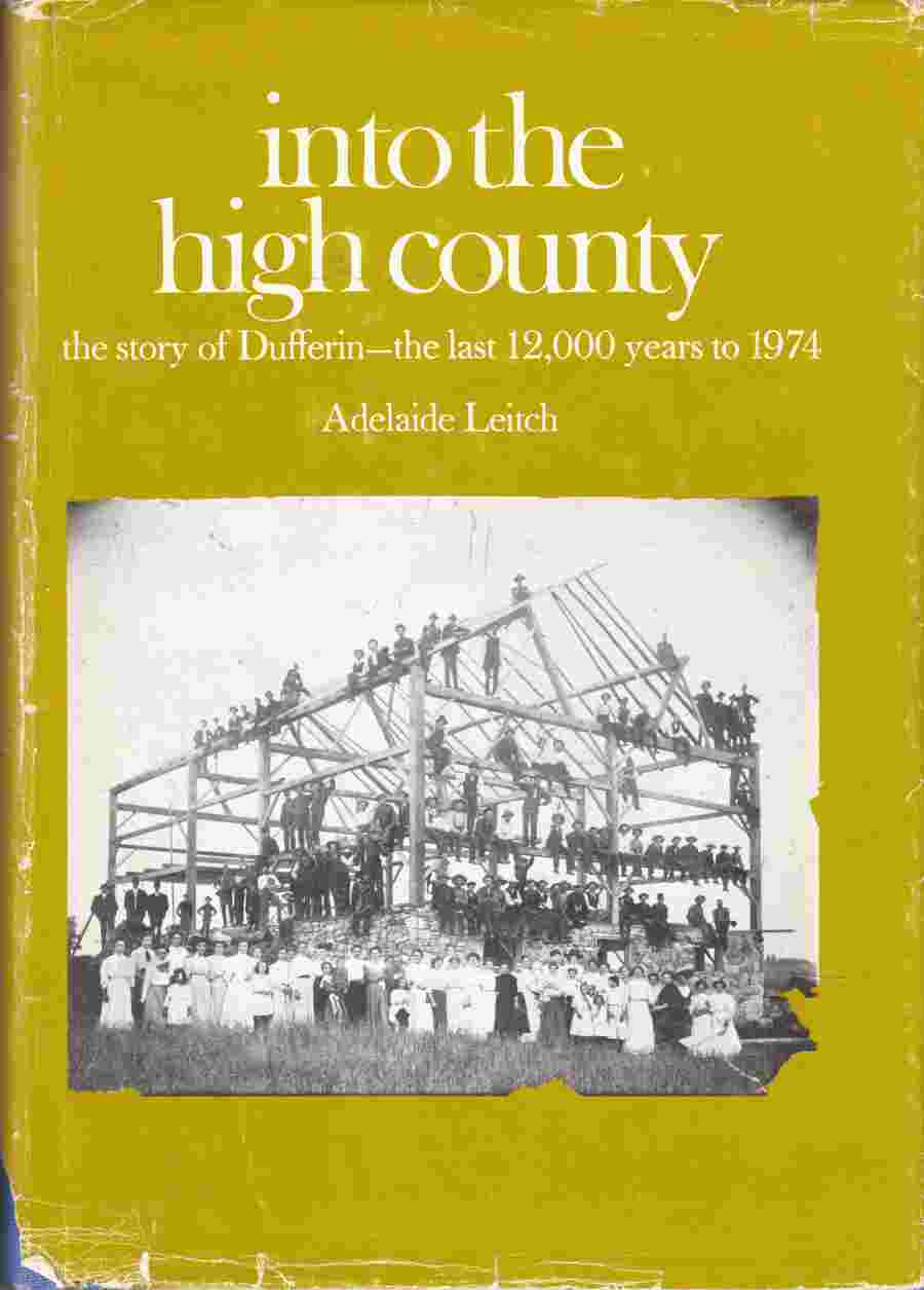 Image for Into the High County The Story of Dufferin - the Last 12,000 Years to 1974