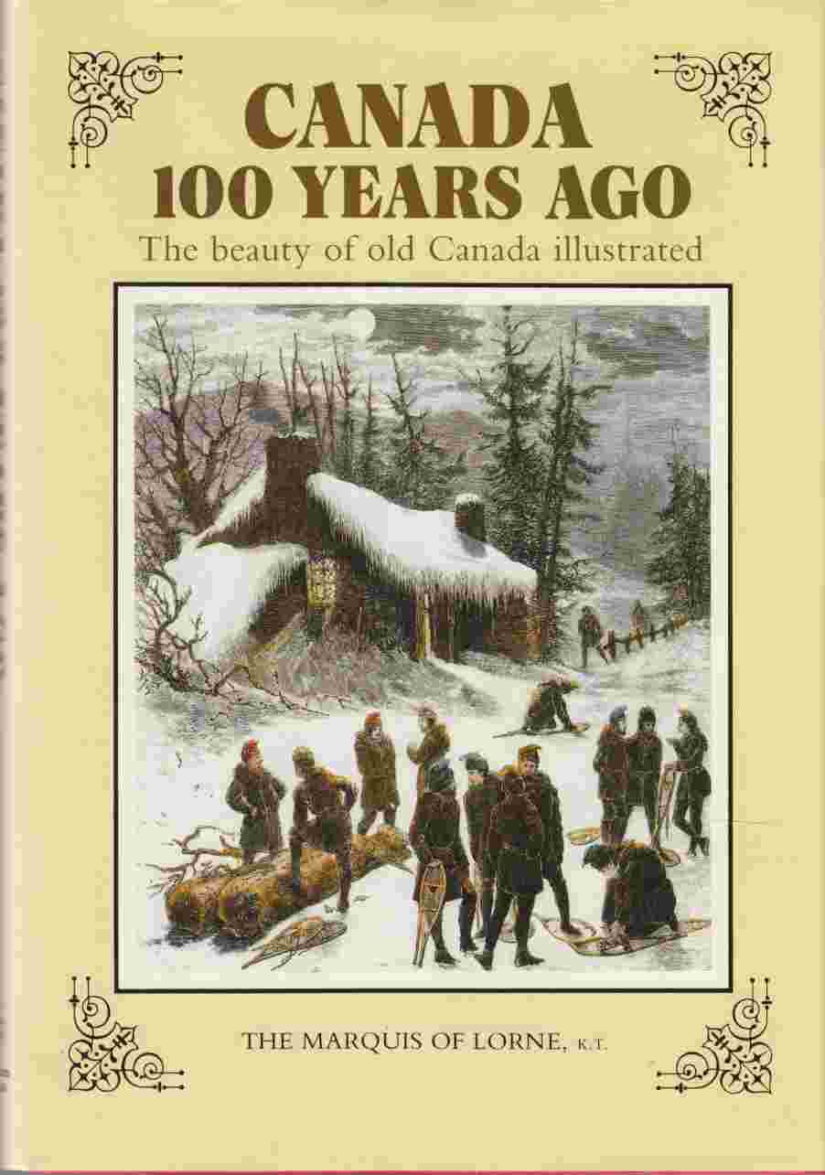 Image for Canada 100 Years Ago The Beauty of Old Canada Illustrated