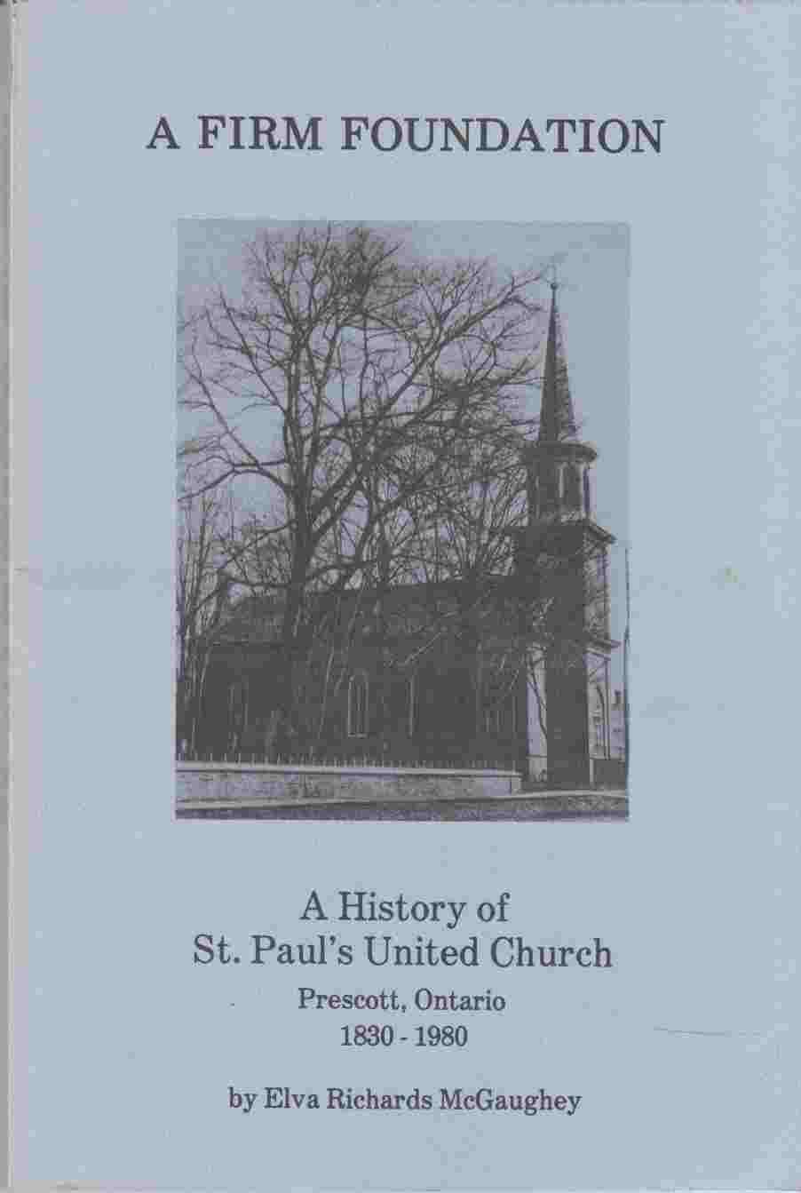 Image for A Firm Foundation A History of St. Paul's United Church Prescott Ontario 1830-1980