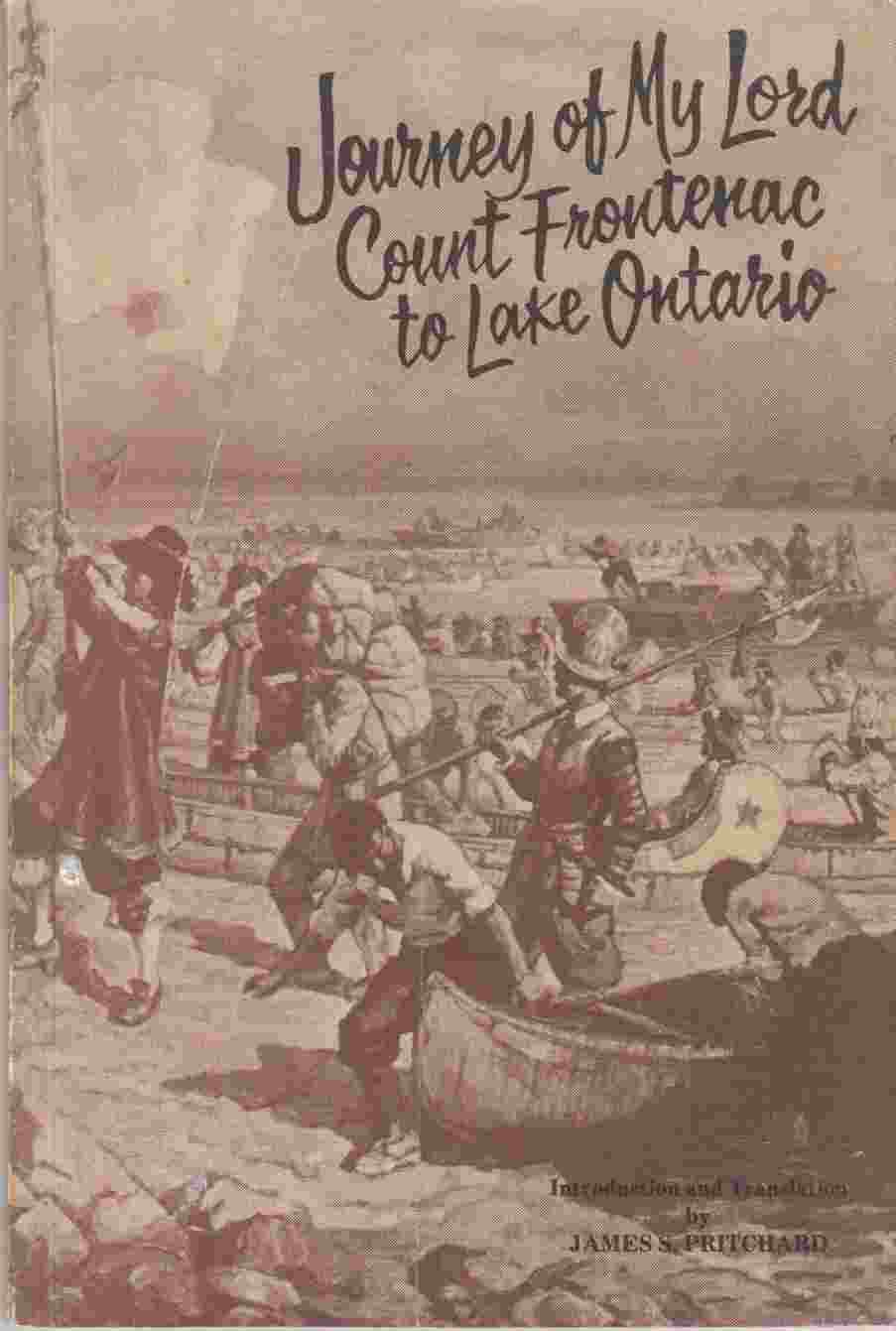 Image for Journey of My Lord Count Frontenac to Lake Ontario in 1673 Voyage De Monsieur Le Comte De Frontenac Au Lac Ontario En 1673