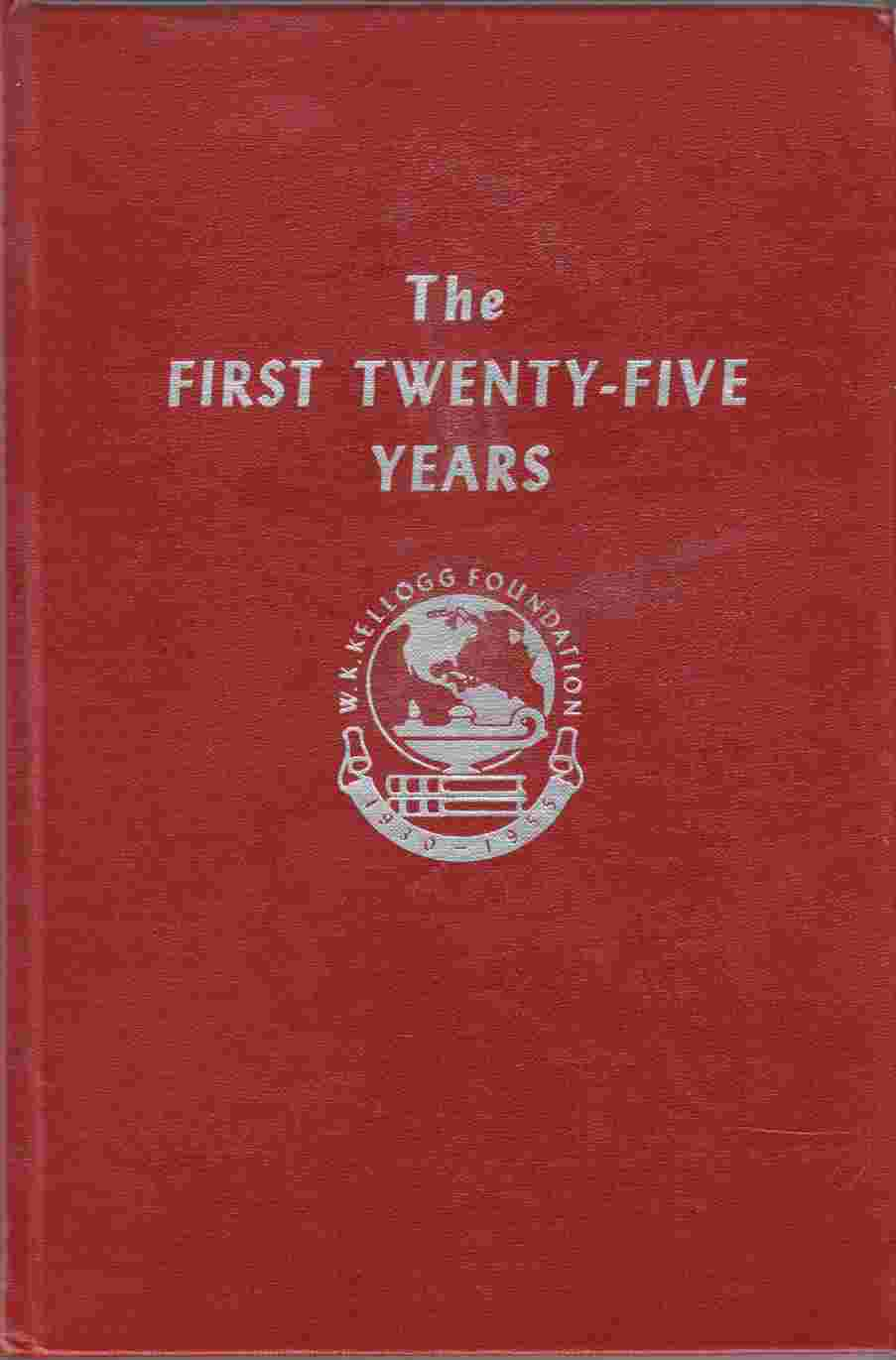 Image for The First Twenty-Five Years The Story of a Foundation