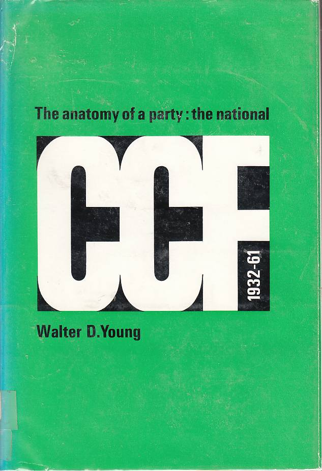 Image for The Anatomy of a Party The National CCF 1932-61
