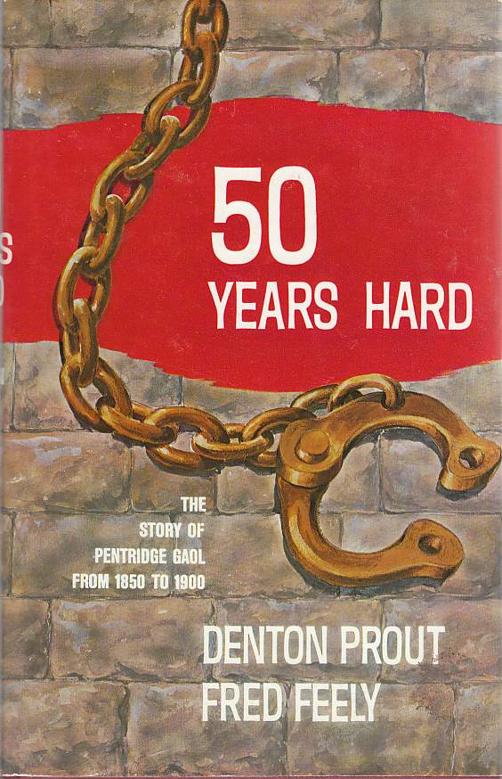 Image for 50 Years Hard The Story of Pentridge Gaol from 1850 to 1900