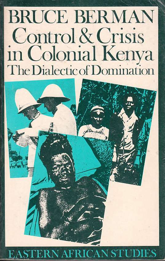 Image for Control & Crisis in Colonial Kenya The Dialectic of Domination