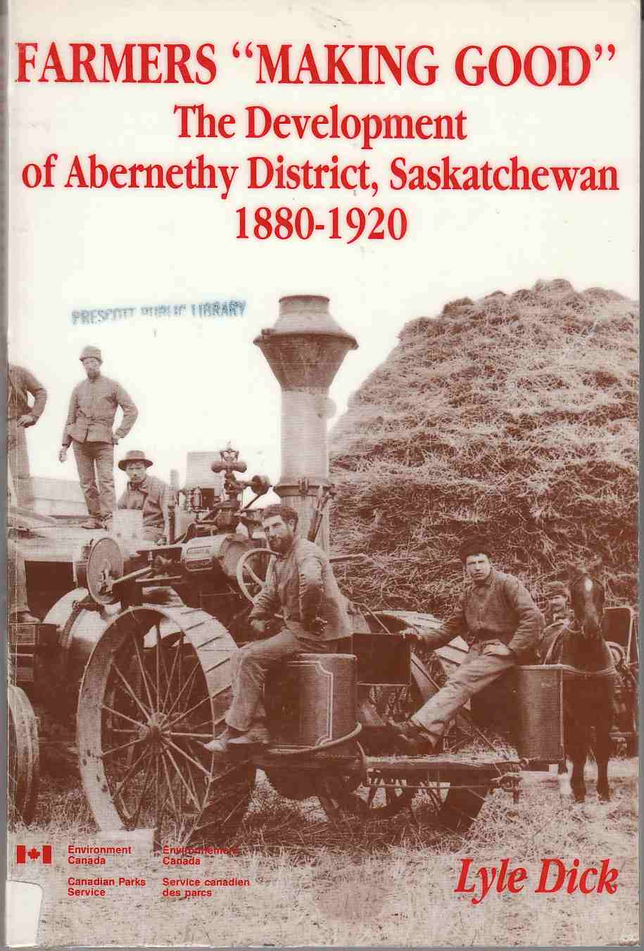 "Image for Farmers ""Making Good"" The Development of Abernethy District, Saskatchewan 1880-1920"