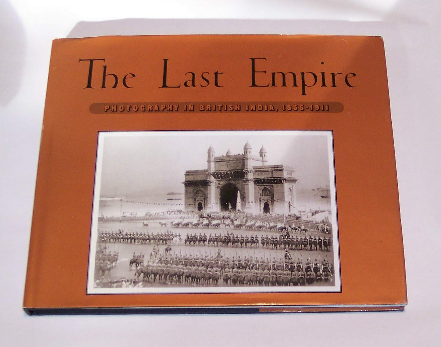 Image for The Last Empire Photography in British India, 1855-1911