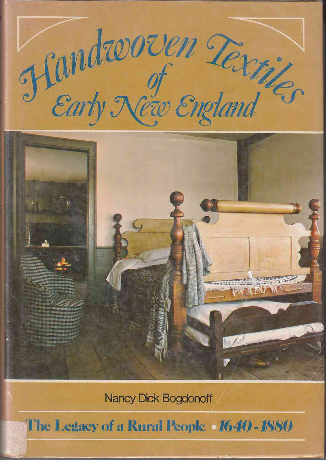 Image for Handwoven Textiles of Early New England The Legacy of a Rural People 1640-1880