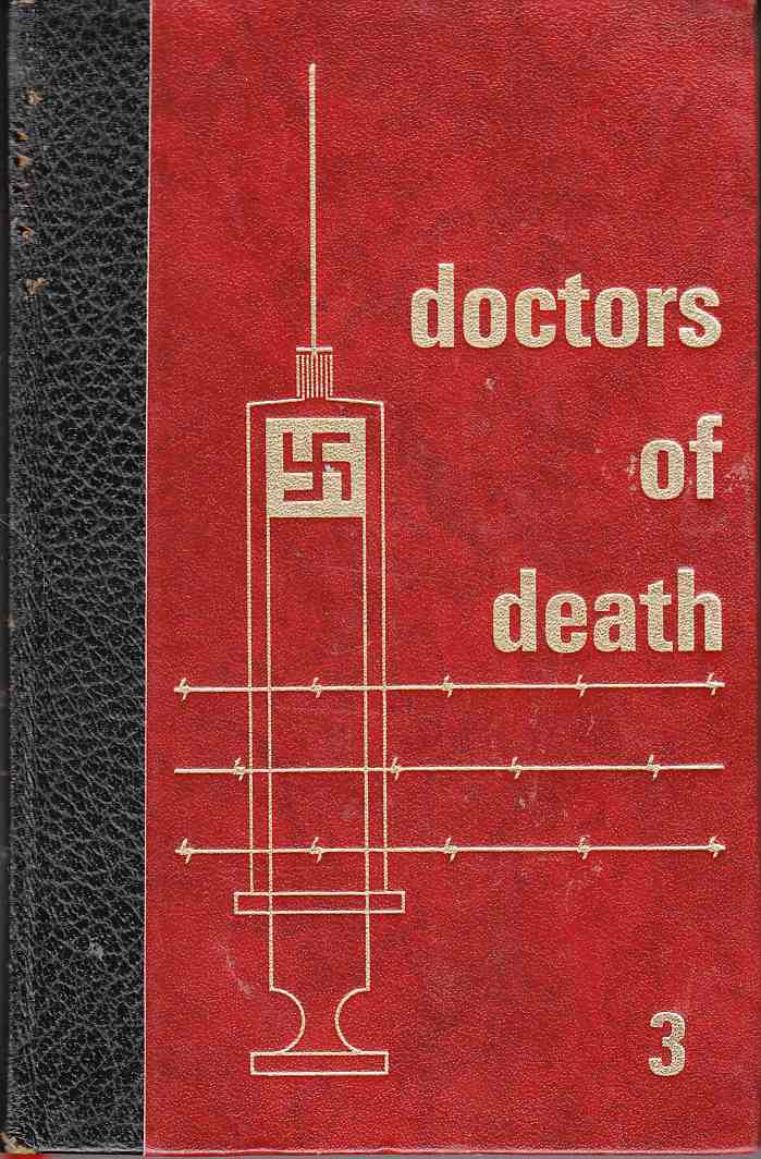 Image for Dotors of Death: Volume Three When Man Became a Guinea Pig for Death