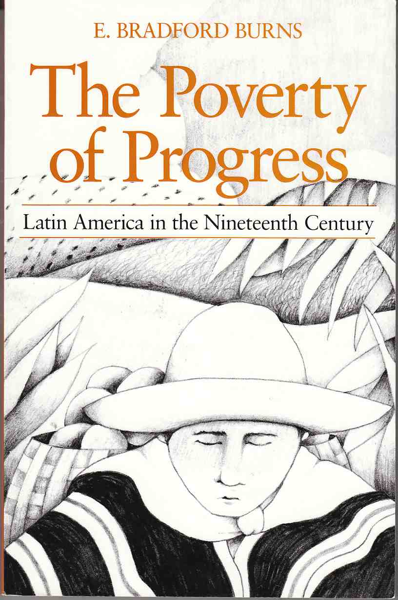 Image for The Poverty of Progress Latin America in the Nineteenth Centiry