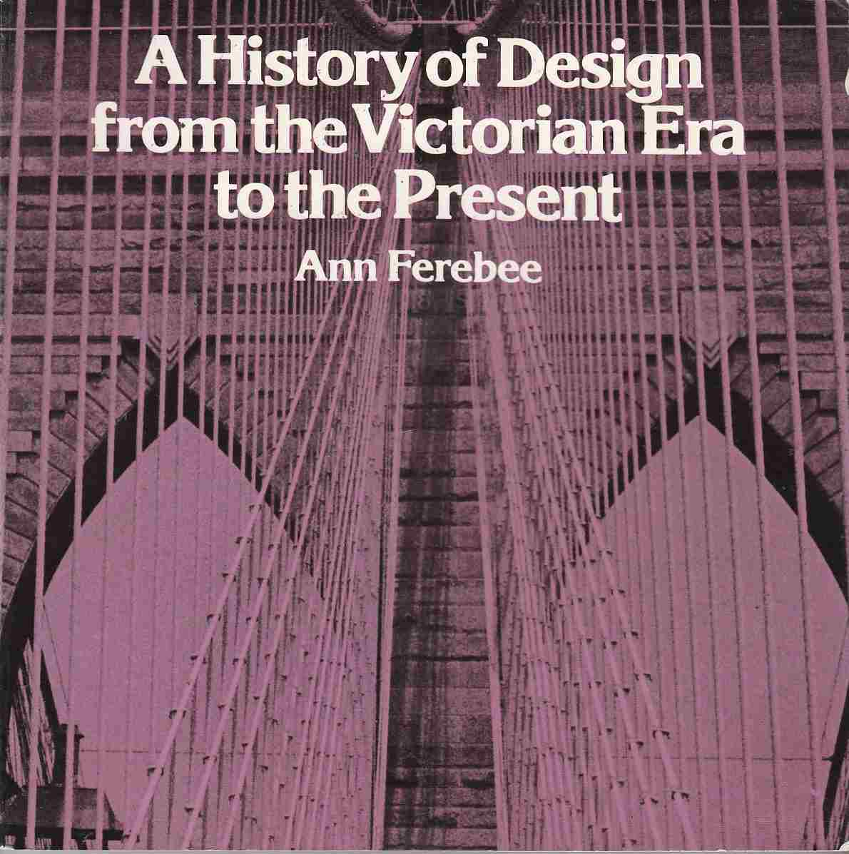 Image for A History of Design from the Victorian Era to the Present