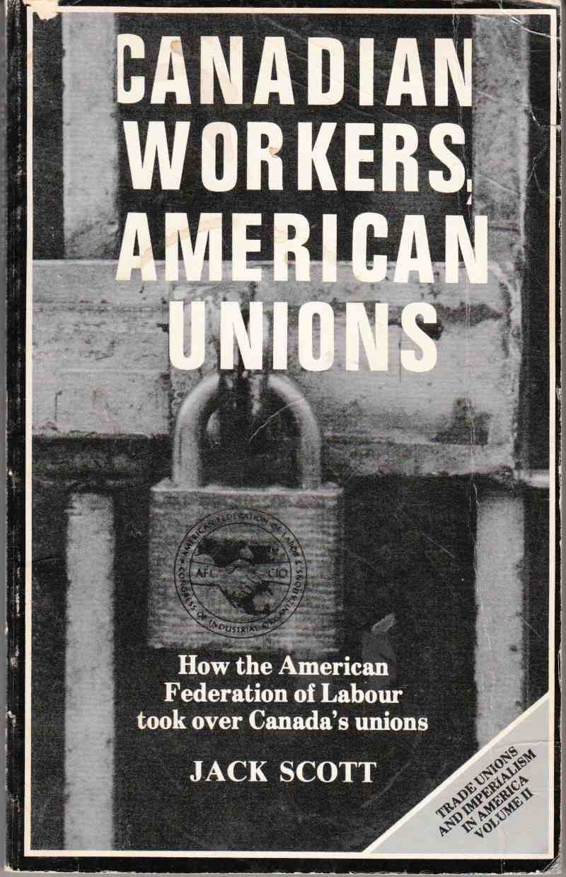 Image for Canadian Workers, American Unions Trade Unions and Imperialism in America, Volume II