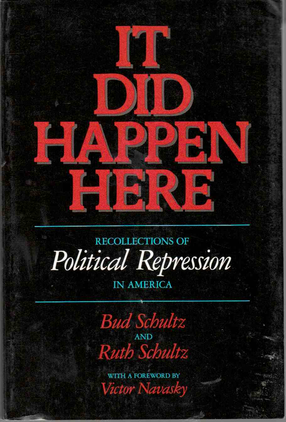 Image for It Did Happen Here Recollections of Political Represssion in America