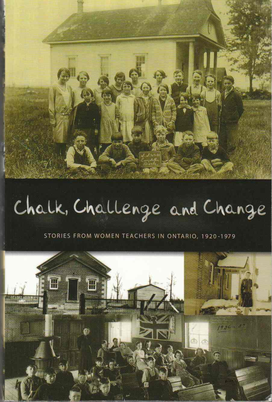Image for Chalk, Challenge and Change Stories from Women Teachers in Ontario, 1920-1979