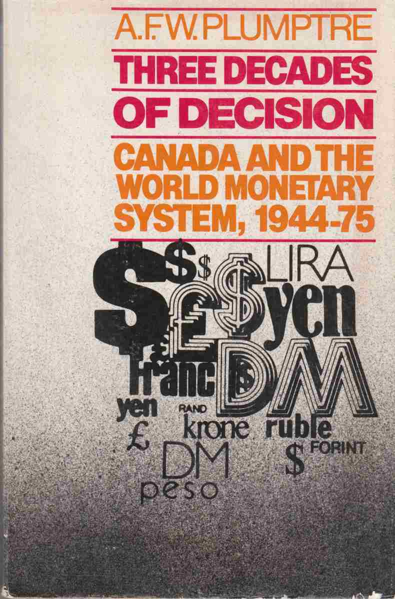 Image for Three Decades of Decision Canada and the World Monetary System, 1944-75
