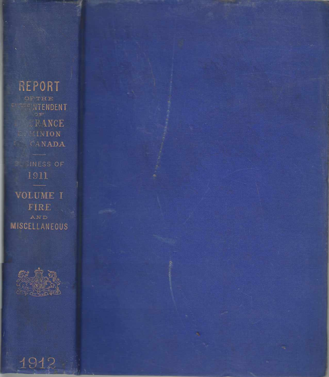 Image for Report of the Superintendent of Insurance of the Dominion of Canada for the Year Ended December 31, 1911 Volume I. Insurance Companies Other Than Life