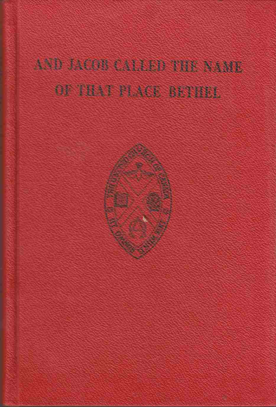 Image for And Jacob Called the Name of That Place Bethel