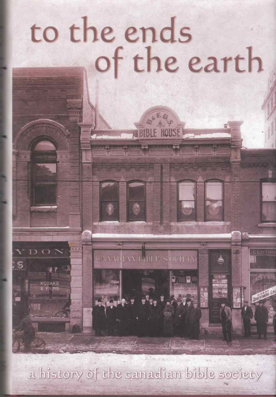 Image for To the Ends of the Earth A History of the Canadian Bible Society