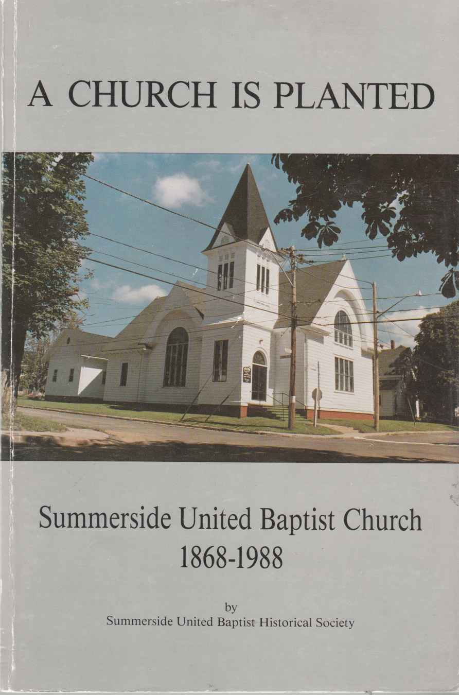 Image for A Church is Planted Summerside United Baptist Church 1868 - 1988