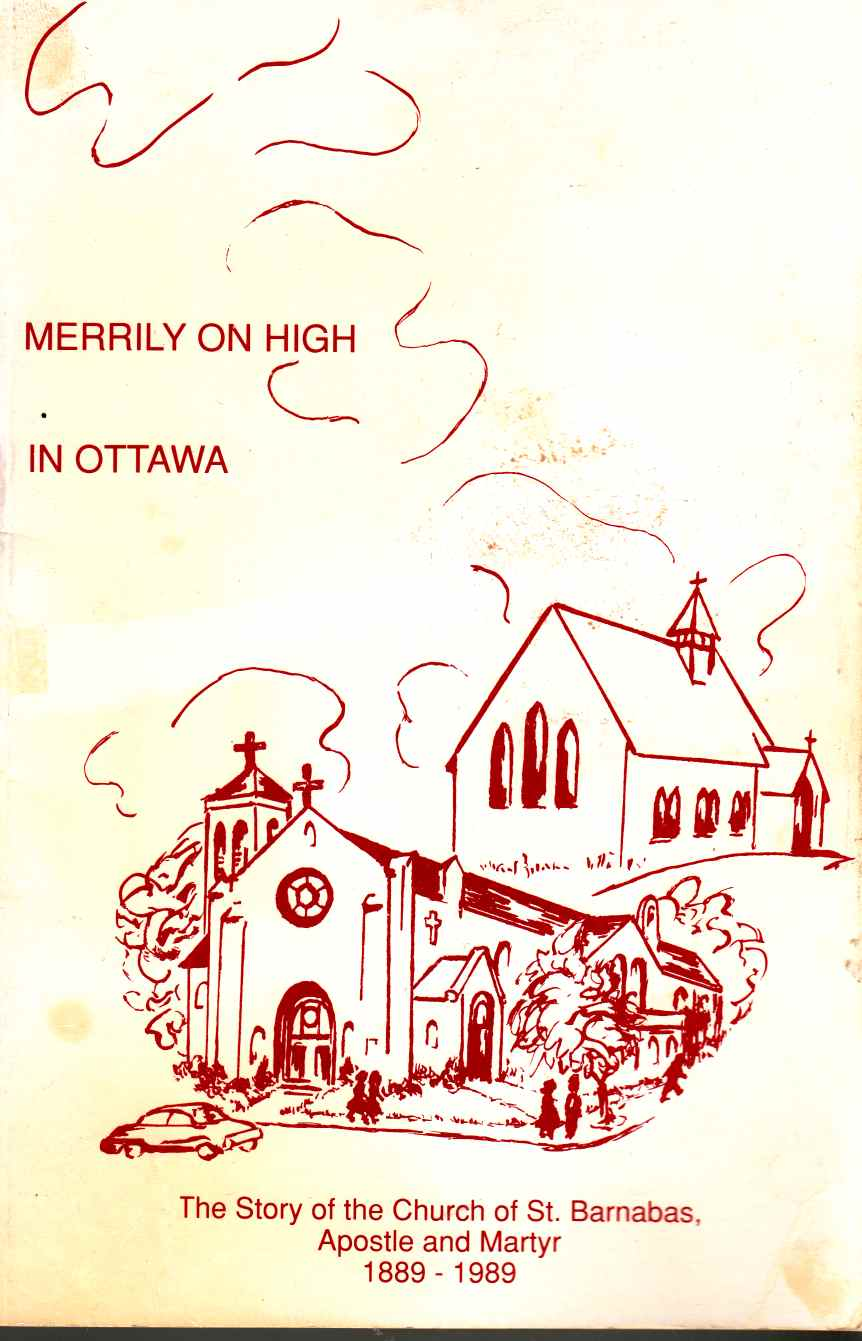 Image for Merrily on High in Ottawa: The Story of the Church of St. Barnabas, Apostle and Martyr 1889 - 1989