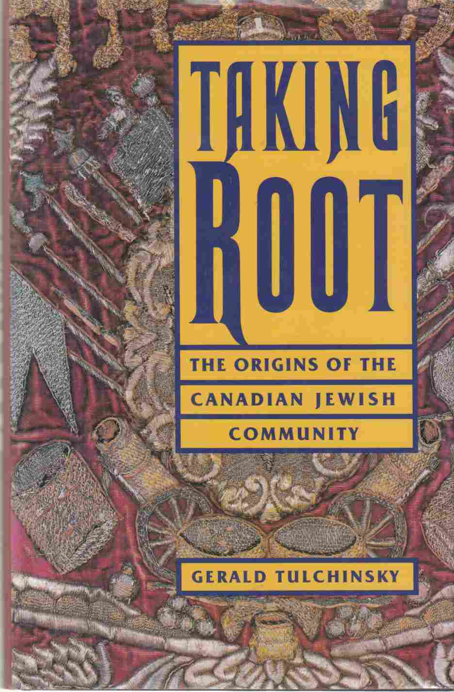 Image for Taking Root The Origins of the Canadian Jewish Community