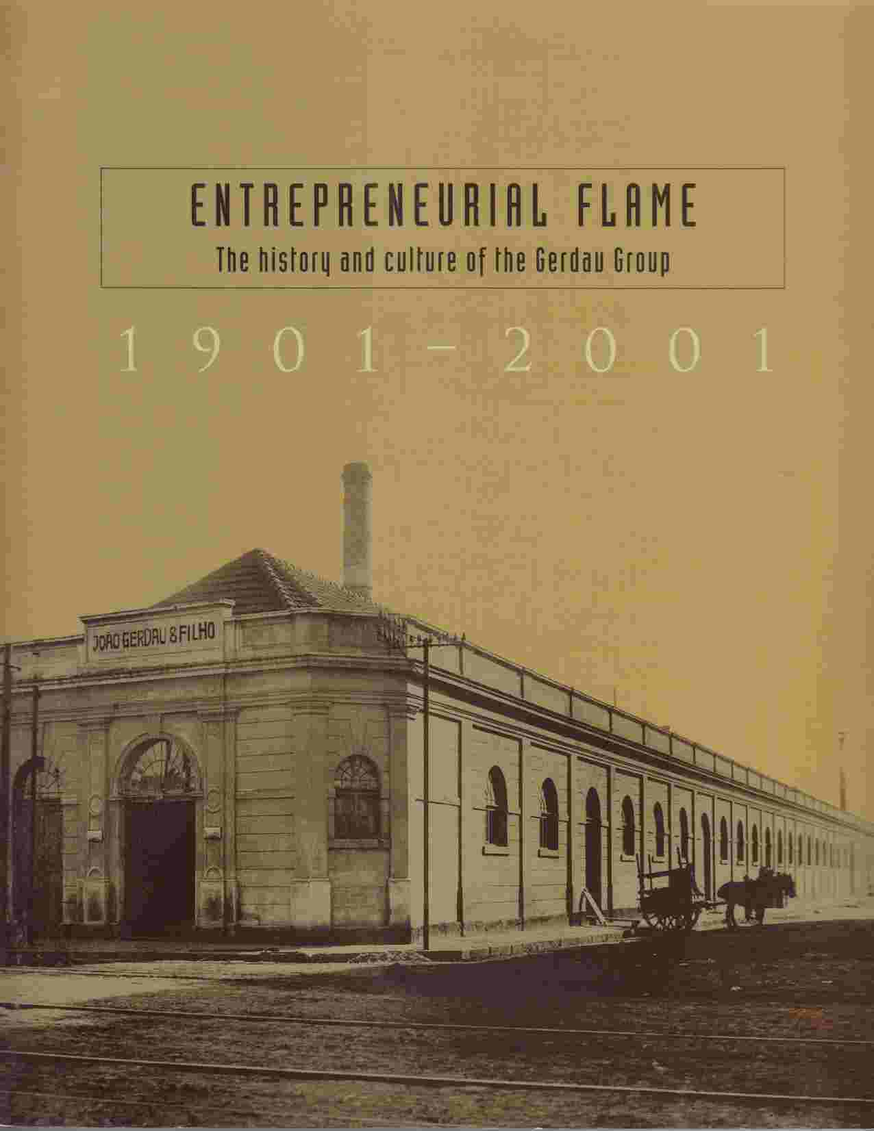 Image for Entrepreneurial Flame:  The History and Culture of the Gerdau Group