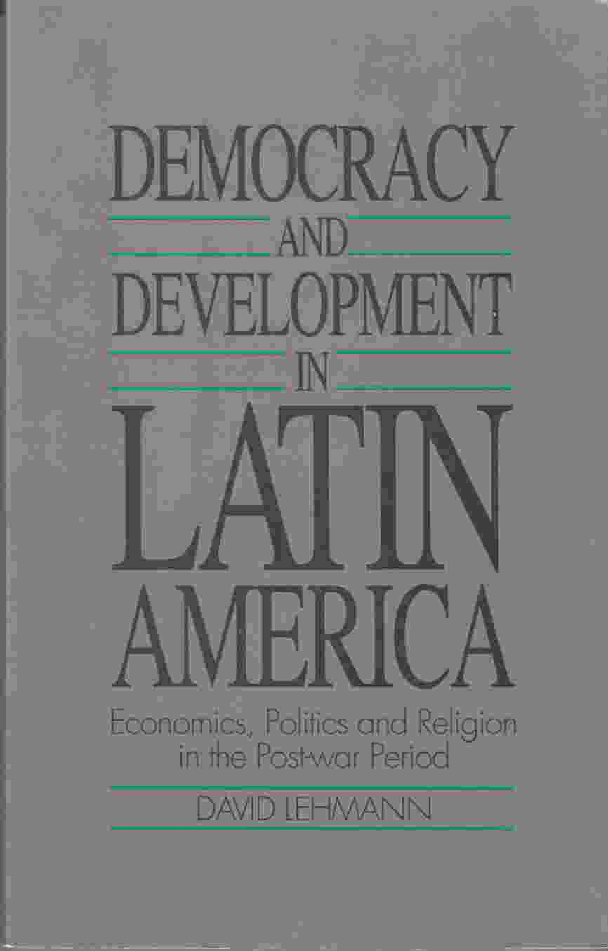 Image for Democracy and Development in Latin America:  Economics, Politics and Religion in the Post-War Period