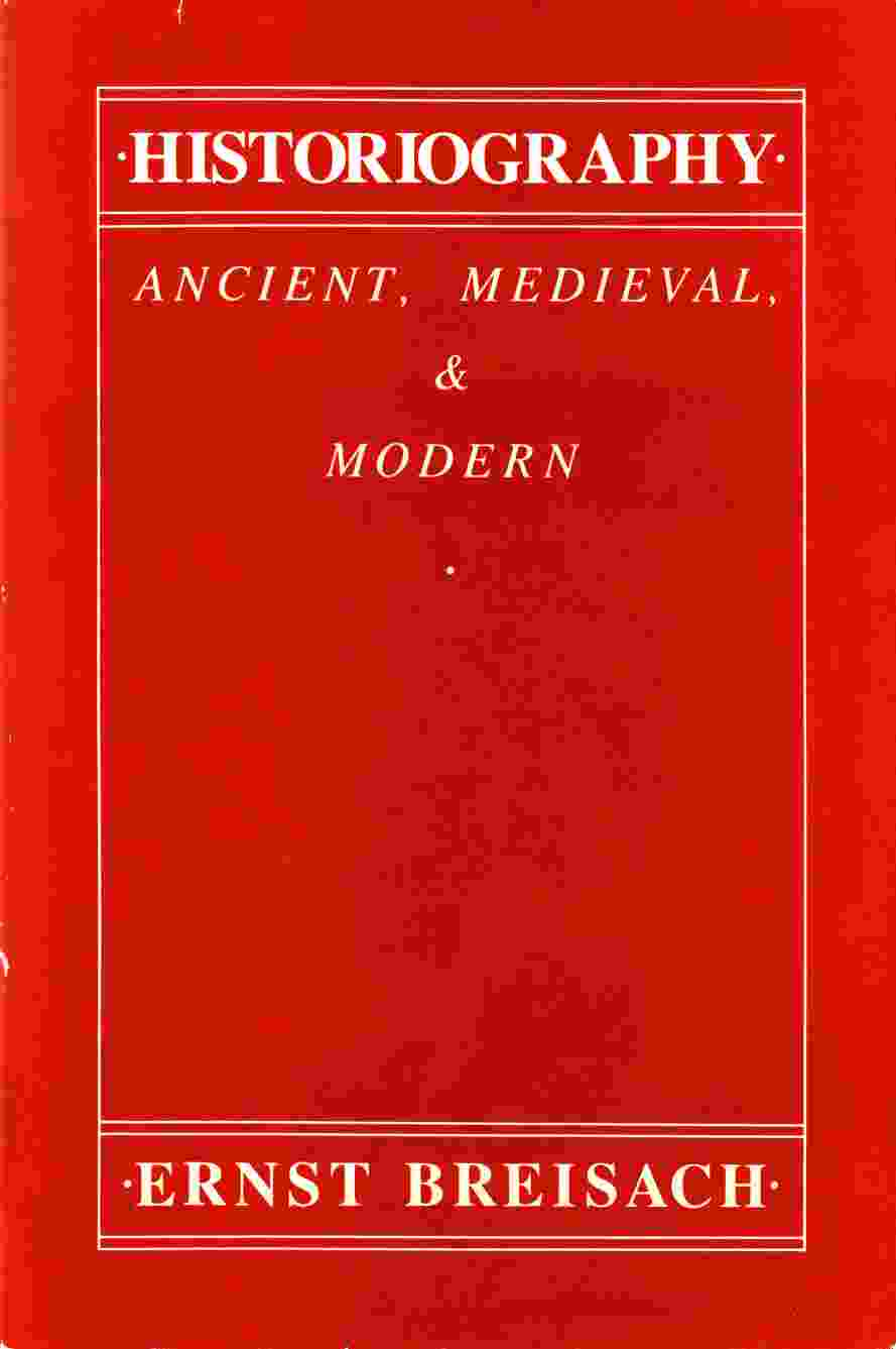 Image for Historiograpy:  Ancient, Medieval, & Modern