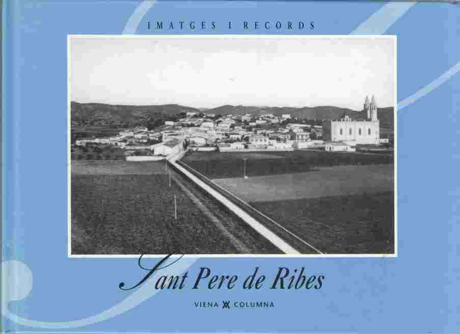 Image for Sant Pere De Ribes:  Imatges I Records