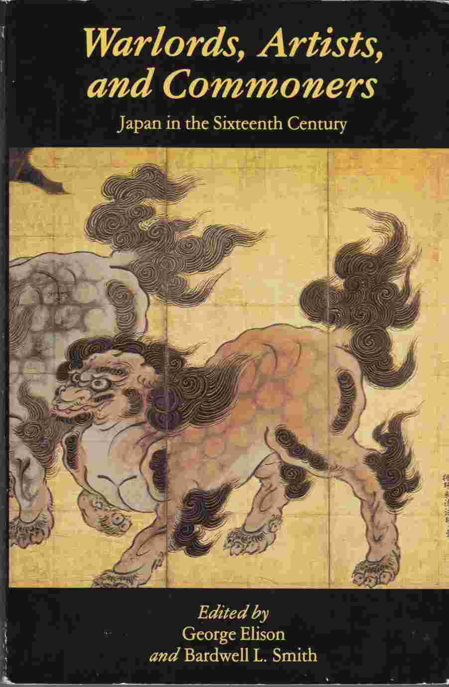 Image for Warlords, Artists, and Commoners:  Japan in the Sixteenth Century