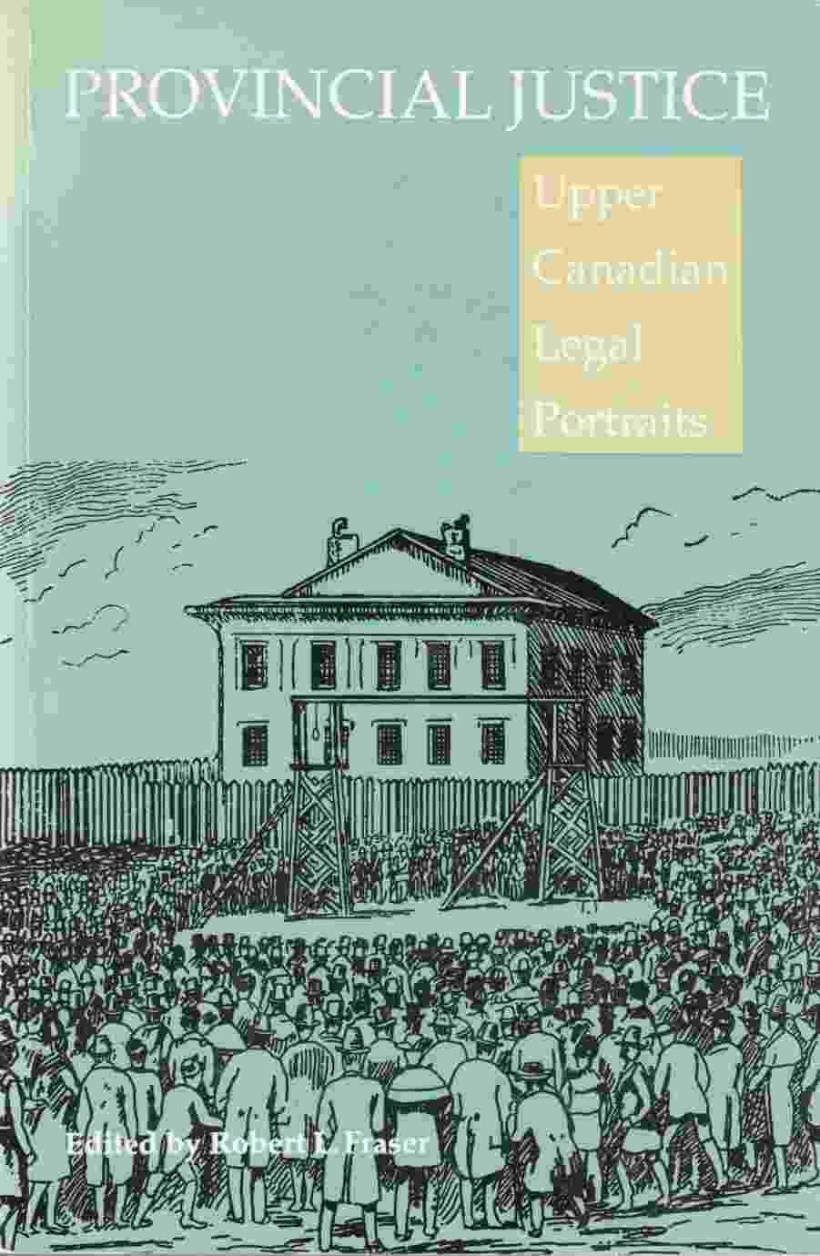 Image for Provincial Justice:  Upper Canadian Legal Portaits from the Dictionary of Canadian Biography