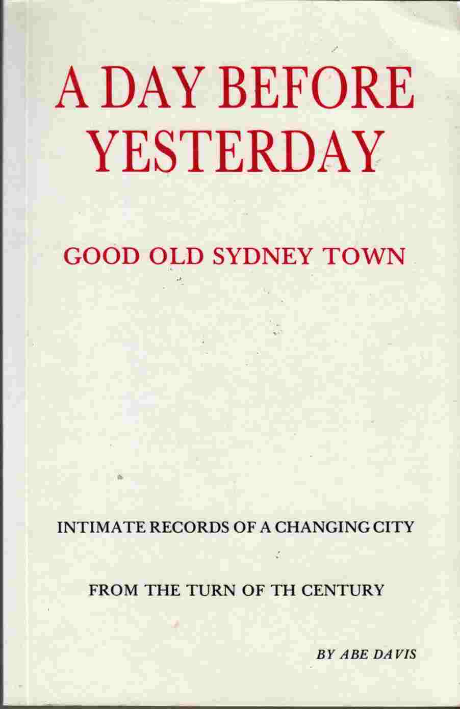 Image for A Day before Yesterday:  Good Old Sydney Town