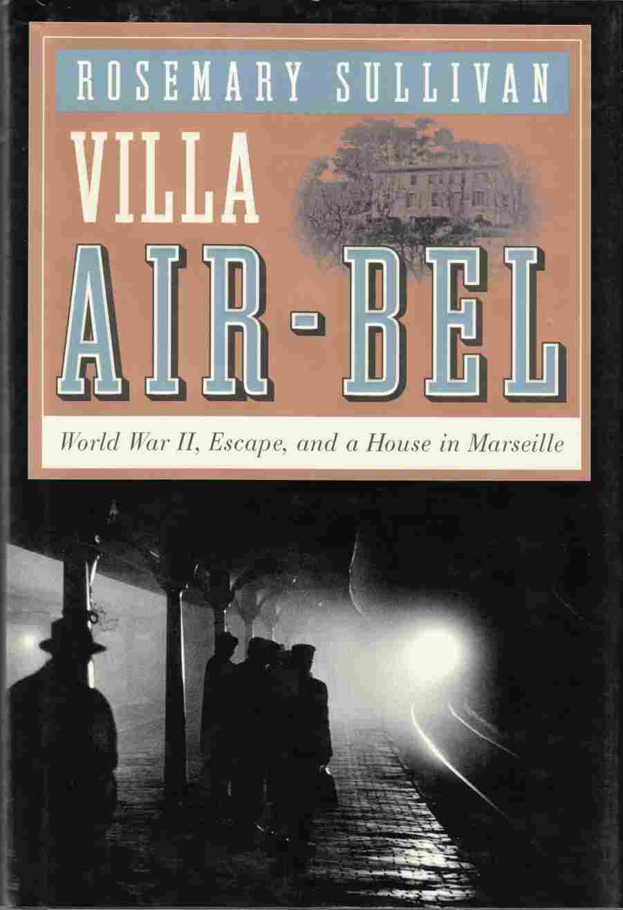 Image for Villa Air-Bel  World War II, Escape, and a House in Marseille