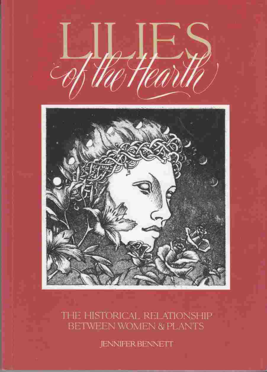 Image for Lilies of the Hearth:  The Historical Relationship between Women and Plants