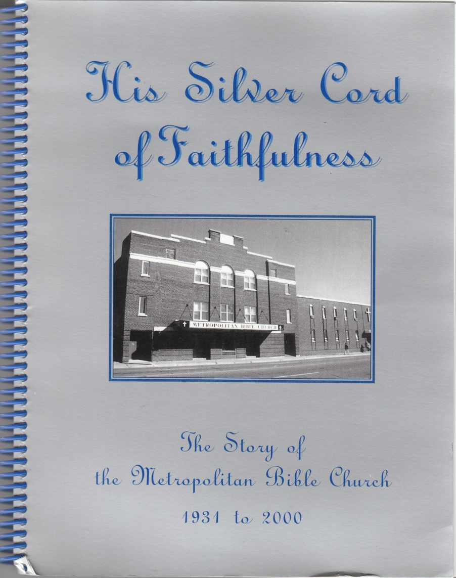 Image for His Silver Cord of Faithfulness The Story of the Metropolitan Bible Church 1931 to 2000
