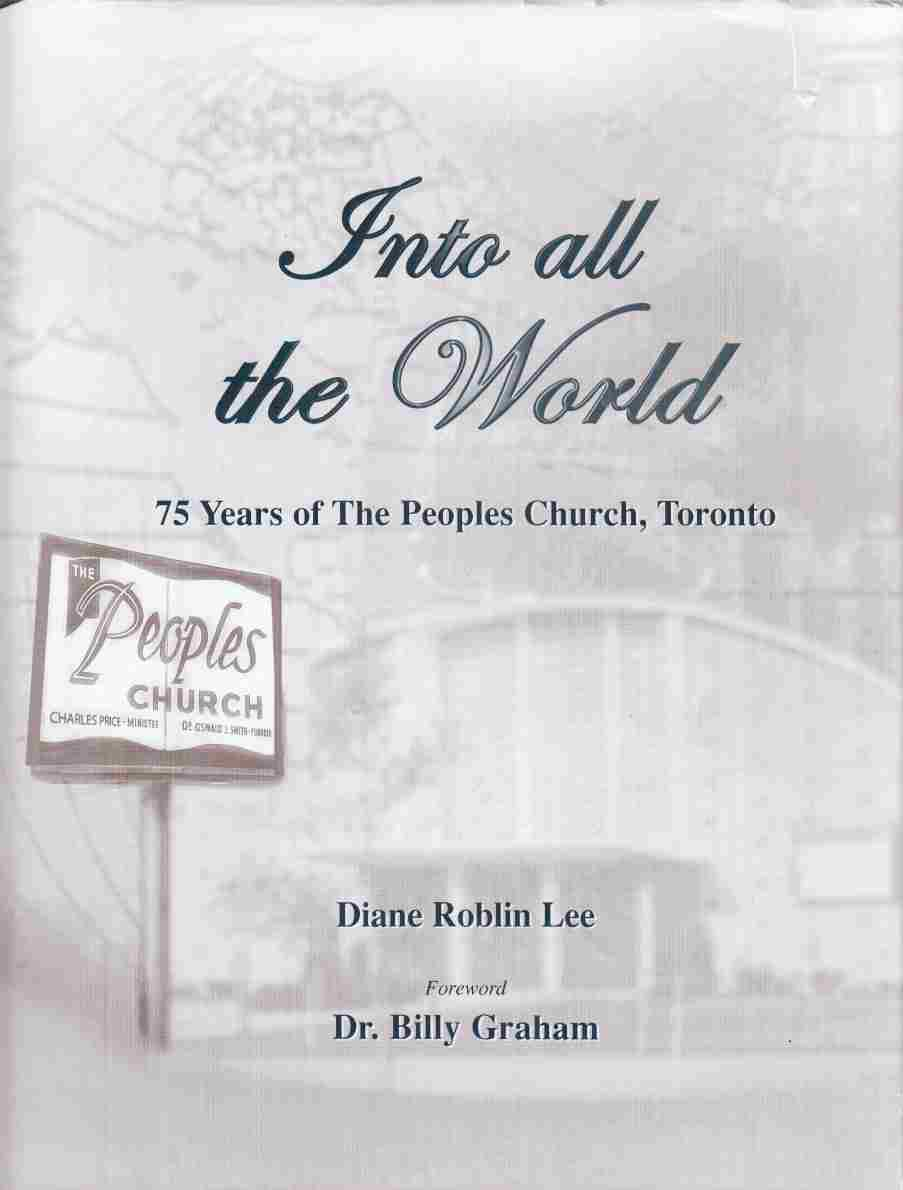 Image for Into all the World:  75 Years of the Peoples Church, Toronto